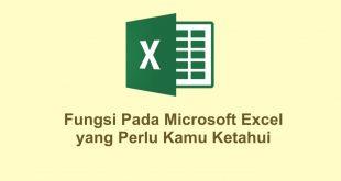 Fungsi Pada Microsoft Excel yang Perlu Kamu Ketahui