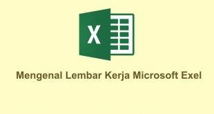 Mengenal Lembar Kerja Microsoft Exel