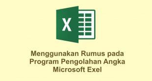 Menggunakan Rumus pada Program Pengolahan Angka Microsoft Exel