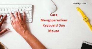 Cara Mengoperasikan Keyboard Dan Mouse