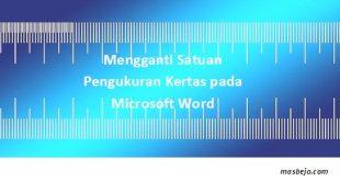 Mengganti Satuan Pengukuran Kertas pada Microsoft Word